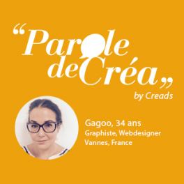 Paroles de Gagoo, 34 ans, Graphiste et Webdesigner
