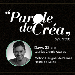 Paroles de Davy, 32 ans, Motion Designer