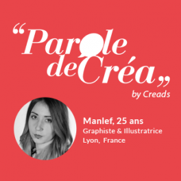 Paroles de Manlef, 25 ans, graphiste et illustratrice freelance
